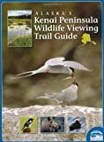 Alaskas Kenai Peninsula Wildlife Viewing Trail Guide