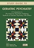 img - for Geriatric Psychiatry: A Companion to the American Psychiatric Publishing Textbook of Geriatric Psychiatry book / textbook / text book