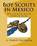 Boy Scouts In Mexico: On Gurad With Uncle Sam