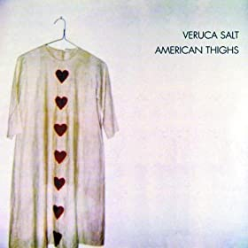 Albums I Listened to Today - Page 4 — Pearl Jam Community Veruca Salt American Thighs
