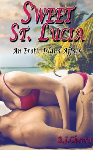 Sweet St. Lucia: An Island Affair (Erotica for Women)