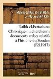 Tarikh el-Fettach ou Chronique du chercheur : documents arabes relatifs à l'histoire du Soudan
