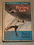 img - for The Flying Sub (The Radio-Phone Boys Stories Series, #5) book / textbook / text book