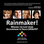 Rainmaker!: Making the Leap from Salesperson to Sales Catalyst | [Carlos Quintero, Nancy Sutherland]