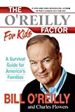 img - for The O'Reilly Factor for Kids: A Survival Guide for America's Families book / textbook / text book