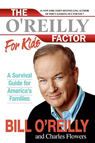 The O'Reilly Factor for Kids: A Survival Guide for America's Families PDF