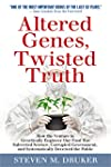 ALTERED GENES, TWISTED TRUTH: How the...
