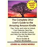 img - for The Complete 2012 User's Guide to the Amazing Amazon Kindle: Covers All Current Kindles (Paperback) - Common book / textbook / text book