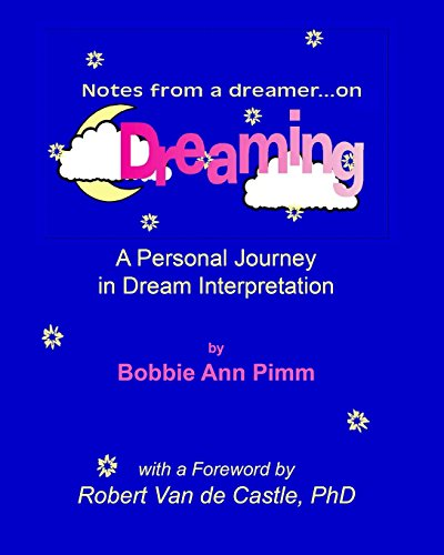 Notes From a Dreamer ... on Dreaming: A Personal Journey in Dream Interpretation: Volume 1
