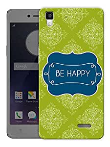 """Humor Gang Be Happy Printed Designer Mobile Back Cover For """"Oppo R7"""" (3D, Matte, Premium Quality Snap On Case)"""