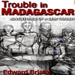 Trouble in Madagascar | Edward Bristol