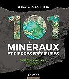 """Afficher """"101 minéraux et pierres précieuses qu'il faut avoir vus dans sa vie"""""""