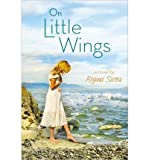 img - for [ { ON LITTLE WINGS } ] by Sirois, Regina (AUTHOR) May-30-2013 [ Hardcover ] book / textbook / text book