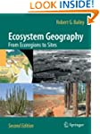 Ecosystem Geography: From Ecoregions...
