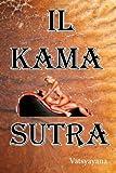 Il Kama Sutra (Italian Edition) (147750432X) by Vatsyayana