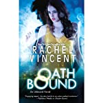 Oath Bound: Unbound, Book 3 (       UNABRIDGED) by Rachel Vincent Narrated by Gabra Zackman