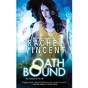 Oath Bound: Unbound, Book 3 | Rachel Vincent