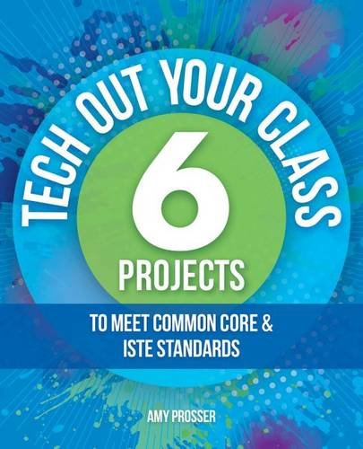 tech-out-your-class-6-projects-to-meet-common-core-iste-standards