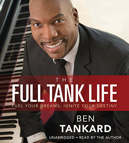 The Full Tank Life: Fuel Your Dreams, Ignite Your Destiny: Library Edition