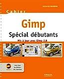 Photo du livre Gimp 2.8 - Spécial débutants. Avec Cd-rom.