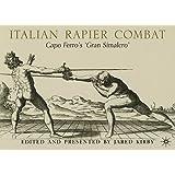 Italian Rapier Combat: Capo Ferro's 'Gran Simulacro'