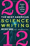 The Best American Science Writing 2012 (0062117912) by Kaku, Michio