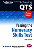 Book - Passing the Numeracy Skills Test: Revised Fifth Edition (Achieving QTS Series)