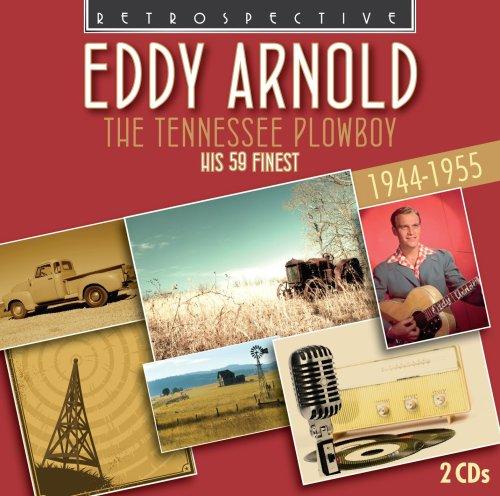 Eddy Arnold - The Tennessee Plowboy: His 59 Finest 1944-1955 - Zortam Music