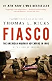 Fiasco: The American Military Adventure in Iraq, 2003 to 2005 (0143038915) by Ricks, Thomas E.