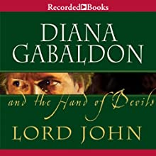 Lord John and the Hand of the Devils (       UNABRIDGED) by Diana Gabaldon Narrated by Jeff Woodman