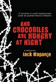 And Crocodiles Are Hungry at Night (0956240178) by Jack Mapanje