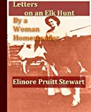 img - for Letters on an Elk Hunt by a Woman Homesteader, & Letters of a Woman Homesteader book / textbook / text book