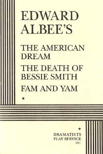 The American Dream, The Death of Bessie Smith, and Fam and Yam.