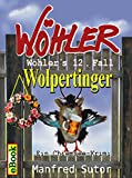 W�hlers zw�lfter Fall, Wolpertinger: Ein Chiemsee -Krimi (W�hlers F�lle 12)