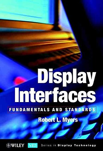 display-interfaces-fundamentals-and-standards-by-robert-l-myers-published-october-2002