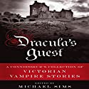 Dracula's Guest: A Connoisseur's Collection of Victorian Vampire Stories (       UNABRIDGED) by Michael Sims (editor) Narrated by Elijah Alexander
