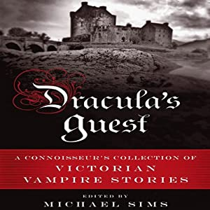 Dracula's Guest: A Connoisseur's Collection of Victorian Vampire Stories | [Michael Sims (editor)]