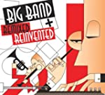 Big Band Remixed And Reinvente