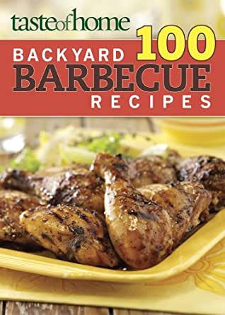 backyard barbecue recipes ebook taste of home editors kindle store