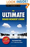 The Ultimate Board Member's Book, Newly Revised Edition: A 1-Hour Guide to Understanding and Fulfilling Your Role and Responsibilities