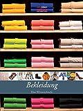 Bekleidung: Das Wissensbuch.