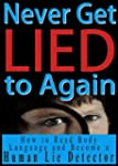Never Get Lied to Again: How to Read...