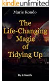 The Life-Changing Magic of Tidying Up: By Marie Kondo | Debrief: The Japanese Art of Decluttering and Organizing