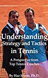 Understanding Strategy and Tactics in Tennis: A Perspective from Top Tennis Coaches