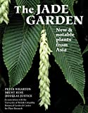 img - for The Jade Garden: New and Notable Plants from Asia book / textbook / text book