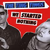 echange, troc Ting Tings - We Started Nothing