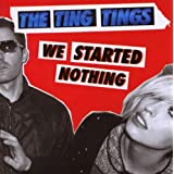"We Started Nothingvon ""The Ting Tings"""