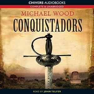 Conquistadors   [Michael Wood]