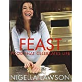 "Feast: Food that Celebrates Lifevon ""Nigella Lawson"""
