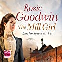 The Mill Girl (       UNABRIDGED) by Rosie Goodwin Narrated by Charlie Sanderson